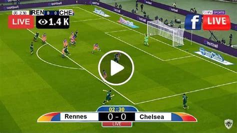 Live European Football   Rennes vs Chelsea (REN v CHE ...