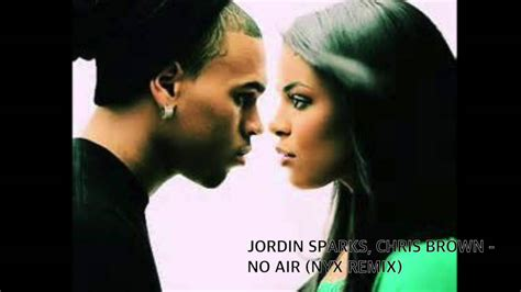 jordin sparks chris brown  air nyx remix youtube