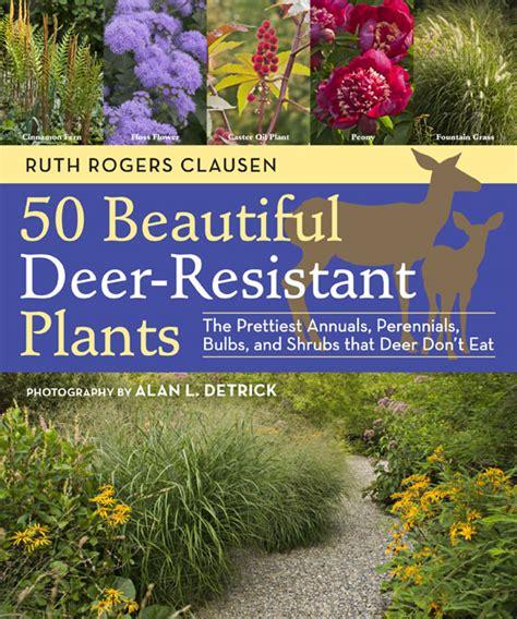 deer proof plants 50 beautiful deer resistant plants the prettiest annuals perennials bulbs and shrubs that