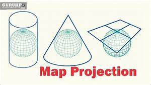 Map Projection  Geography Ba Ma Gurukpo
