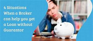 4 situations when a broker can help you get a loan without guarantor  onerror=