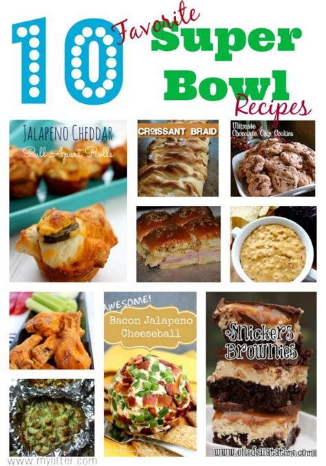 bowl food favorites 10 favorite super bowl recipes mylitter one deal at a time