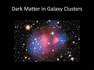 PPT - Dark Matter in Galaxies and Clusters PowerPoint ...