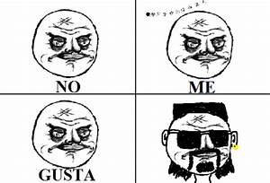 [Image - 151889] | No Me Gusta | Know Your Meme