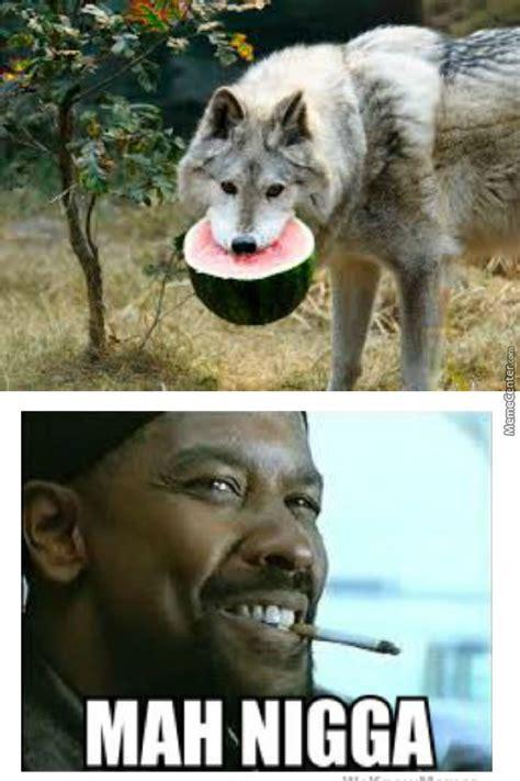 My Nigga Meme - my nigga wolf by bearzle meme center