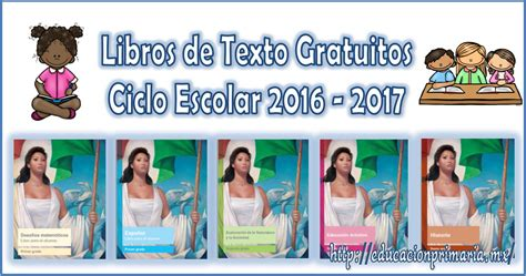 Libros De Texto Gratuitos Ciclo Escolar 2016 2017