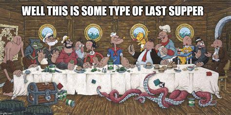 Last Supper Meme - last supper imgflip