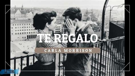 Te Regalo Letra Carla Morrison (liryc-sub) Subtitulada