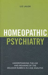 Healing With Homoeopathie » Blog Archive » Book Review  'homeopathic Psychiatry Understanding