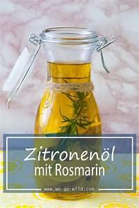 Zitronenöl Selber Machen : rezept zum zitronen l selber machen rezept hausgemachtes pinterest ~ Eleganceandgraceweddings.com Haus und Dekorationen