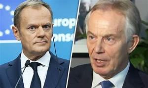 Brexit news: Tony Blair BEGS EU leaders to STOP Brexit ...