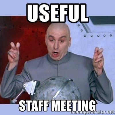 Work Meeting Meme - meeting meme 28 images team meeting meme www pixshark com images galleries team meeting