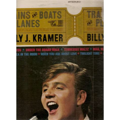 Trains And Boats And Planes by Trains And Boats And Planes By Billy J Kramer The