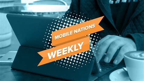 mobile nations weekly r up imore