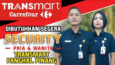 lowongan kerja transmart pangkalpinang khusus security