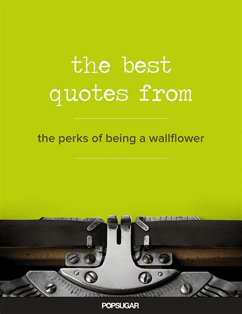 wallflower perks being quotes movie entertainment popsugar link relevant slideshow