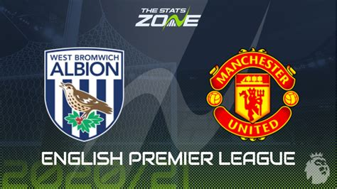 2020-21 Premier League – West Brom vs Man Utd Preview ...