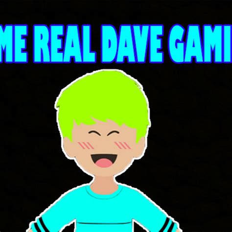 itz  real dave gaming youtube
