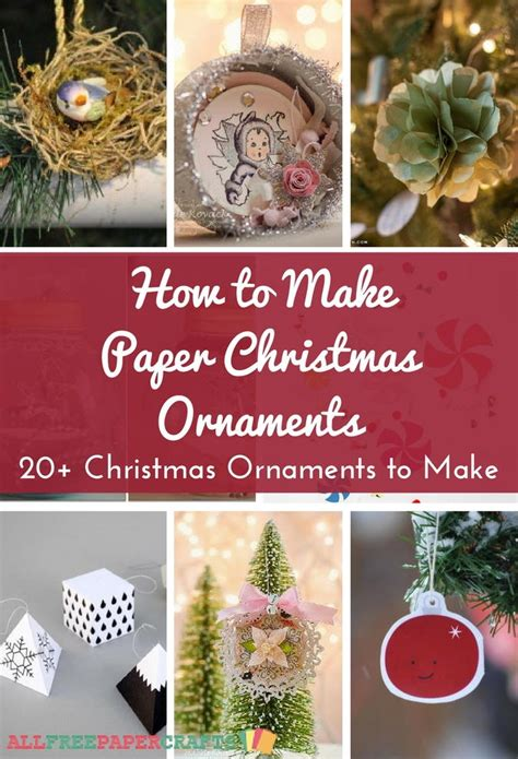 How To Make Paper Christmas Ornaments 20+ Diy Christmas Ornaments To Make Allfreepapercraftscom