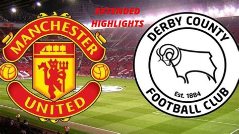 Manchester United VS Derby County Full Extended highlights ...