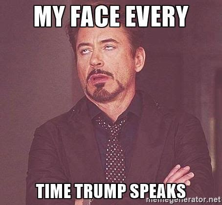 Every Meme Face - robert downey jr rolls eyes my face every time trump speaks believe me tha happy new