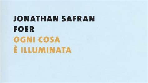 Ogni Cosa è Illuminata Pdf Pdf Ogni Cosa 232 Illuminata Di Jonathan Safran Foer