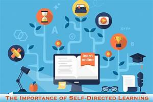 The Importance of Self-Directed Learning