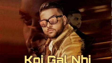 Koi Gal Nahi Official Song Karan Aujla Ft Deep Jandu Elly