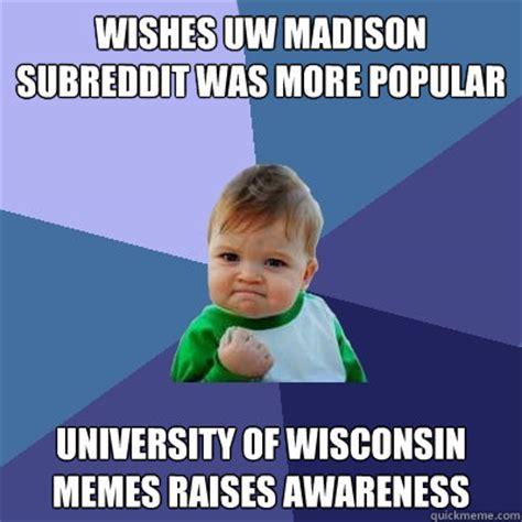 Madison Meme - wishes uw madison subreddit was more popular university of wisconsin memes raises awareness