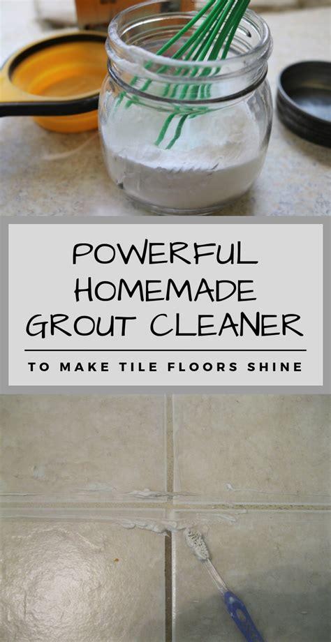 powerful homemade grout cleaner   tile floors shine