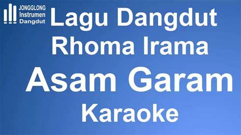Lagu Dangdut Rhoma Irama Asam Garam Karaoke Instrument Mp3