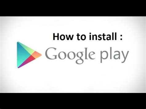 how to easily install your how to install google play store on your android phone on easy way youtube
