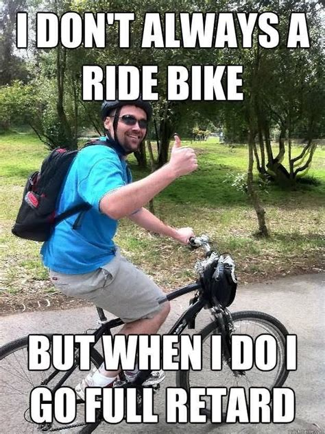 Bike Meme - 47 hilarious bike memes images gifs pictures photos picsmine