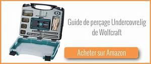 Guide De Perçage Wolfcraft : test guide de per age undercover jig de wolfcraft ~ Dailycaller-alerts.com Idées de Décoration