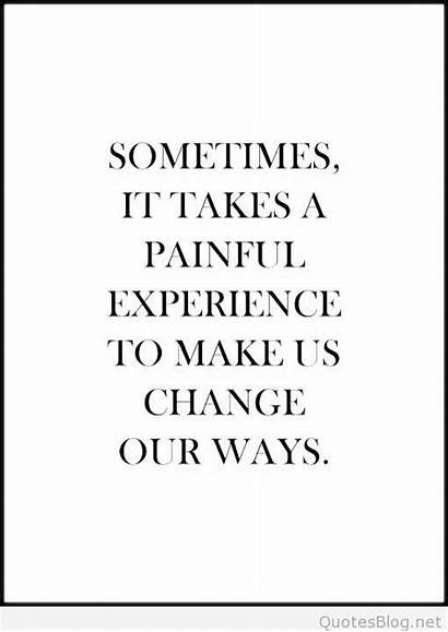 Quotes Painful Sometimes Hard Takes Experience Practicing