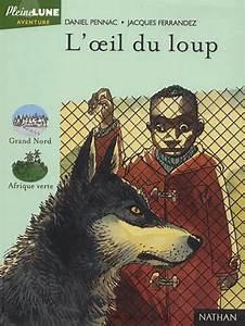 Symbole Du Loup : l 39 oeil du loup jacques ferrandez daniel pennac decitre ~ Melissatoandfro.com Idées de Décoration
