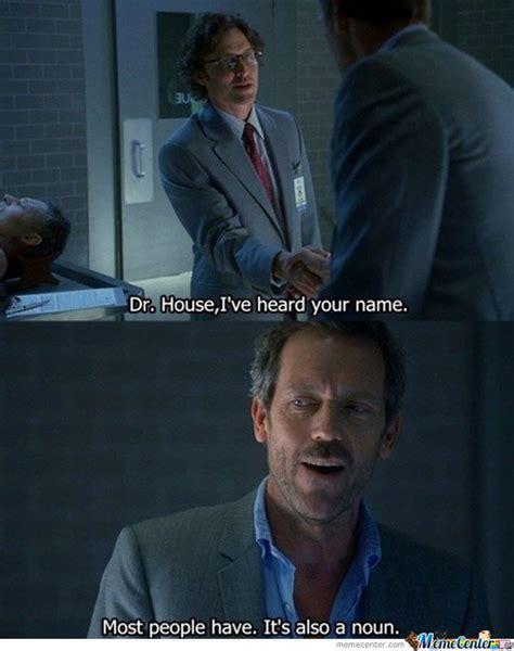 House Meme - dr house by darkerm meme center
