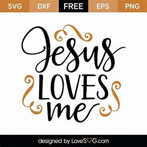 Jesus loves me ... Lovesvg