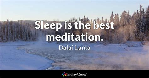 Sleeper Quotes by Sleep Is The Best Meditation Dalai Lama Brainyquote