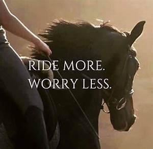 Inspiring Horse... Ride Horse Quotes