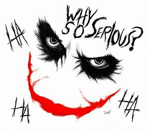 Why So Serious? by RobertHuffx7 on DeviantArt