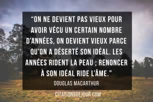 Proverbe Et Citation Sur La Vie by Citation De Douglas Macarthur Sur La Vie Et La Viellesse