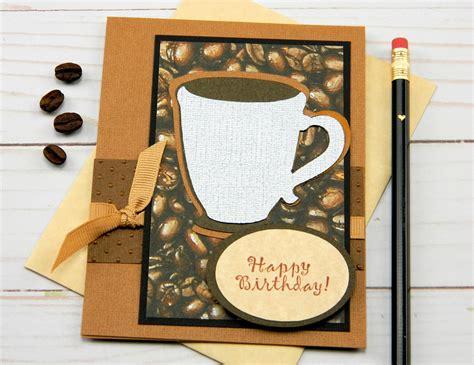 unique birthday card   coffee loving