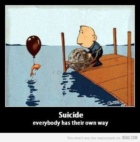 Funny Suicide Memes - suicide everyone has there own way