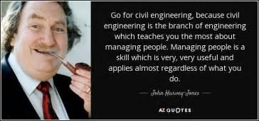 john harvey jones quote go for civil engineering because