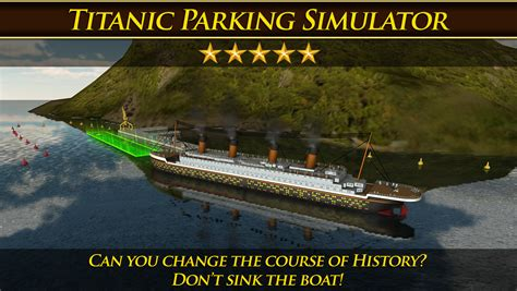 Titanic Boat Game by App Shopper Titanic Parking Simulator Game Real Boat