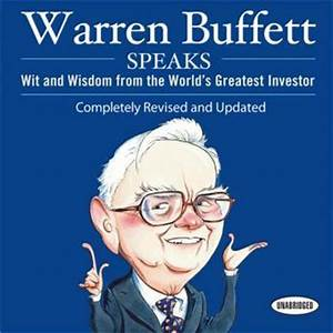Warren Buffett Speaks: Wit and Wisdom from the World's ...