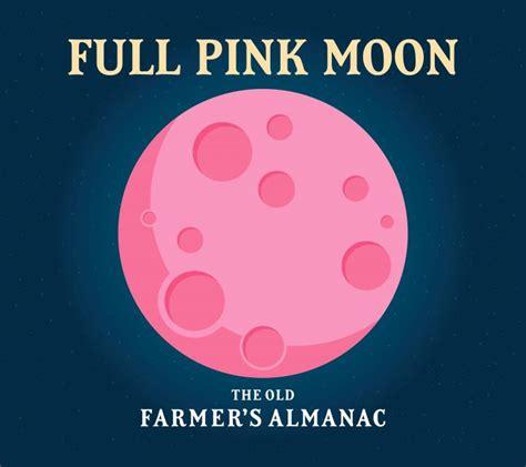 full moon april full pink moon farmers almanac