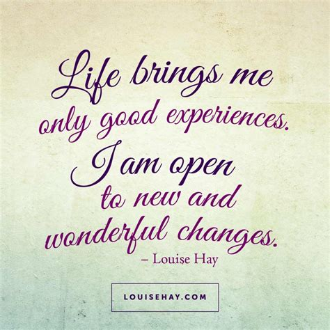 life brings   good experiences   open