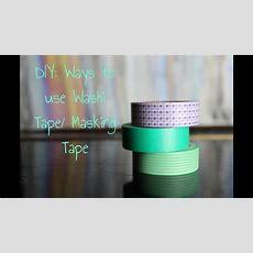 Diy Ways To Use Washi Tape Masking Tape Cool Ideas Youtube
